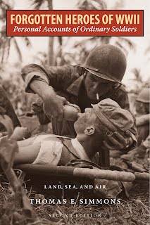 Forgotten Heroes of World War II: Personally Accounts of Ordinary Soldiers Land, Sea and Air Bay Books Old Town Bay St Louis Small Business Saturday