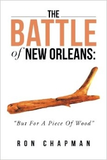 "Battle of New Orleans, The ""But for a Piece of Wood"" Bay Books Ron Chapman Bay St Louis"