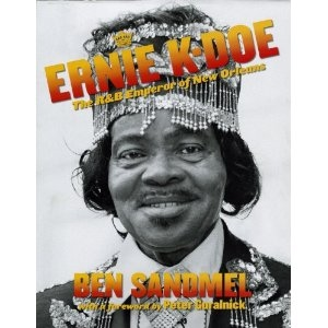 Ernie K-Doe: The R&B Emperor of New Orleans Bay Books Second Saturday 2nd Saturday Bay Saint Louis